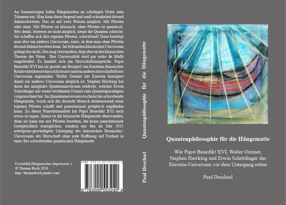 Buchcover Quantenphilosophie für die Hängematte: Wie Papst Benedikt XVI, Walter Greiner, Stephen Hawking und Erwin Schrödinger das Einstein-Universum vor dem Untergang retten von Thomas Kroh